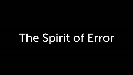 Image result for THE SPIRIT OF ERROR