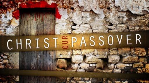 Christ, Our Passover - Faithlife Sermons