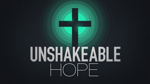 Image result for THE UNSHAKEABLE HOPE