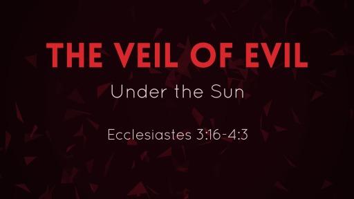 The Veil of Evil - Faithlife Sermons