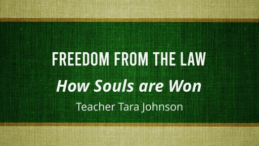 How Souls Are Won: Freedom from the Law