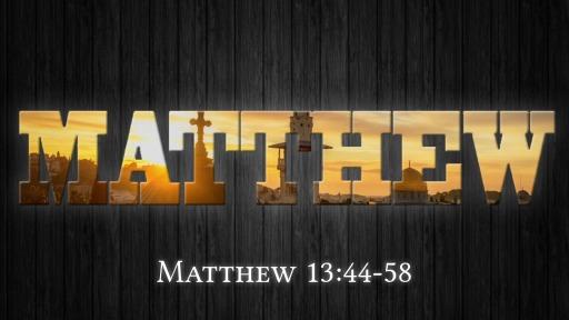 Matthew 13:44-58