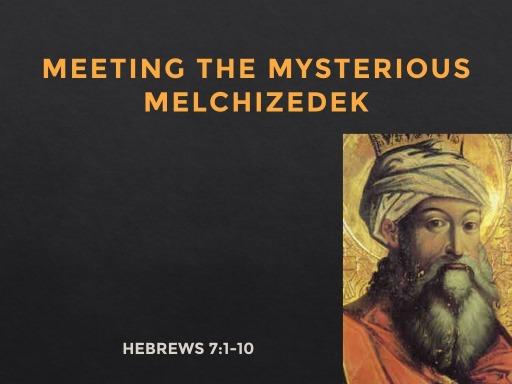 Meeting the Mysterious Melchizedek - Faithlife Sermons