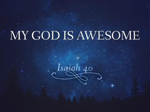 My God is Awesome - Faithlife Sermons